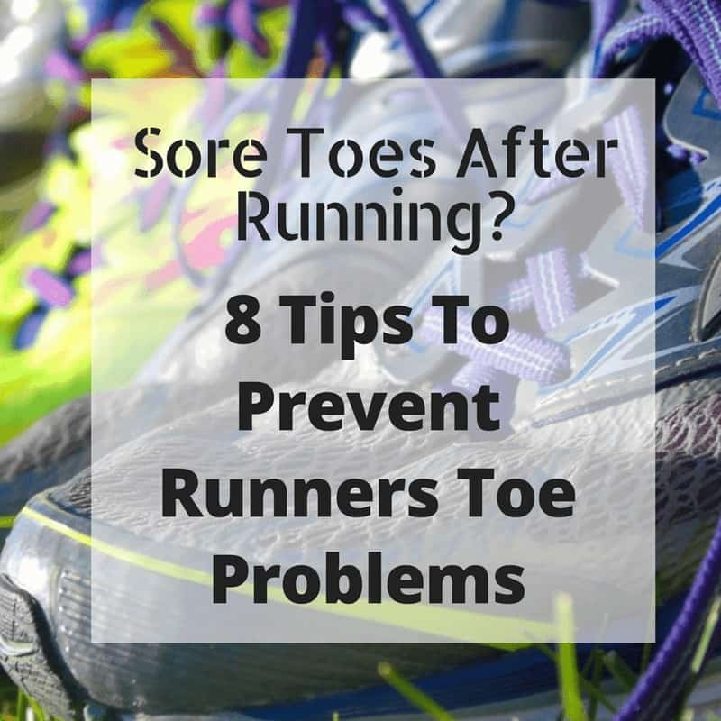 Prevent Sore Toes After Running with these 8 simple tips. Solve toe pain after running long distances.