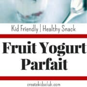 Fruit Yogurt Parfait is the perfect healthy Valentines Day Treat for kids. It is perfect for classroom parties or as an after school snack.
