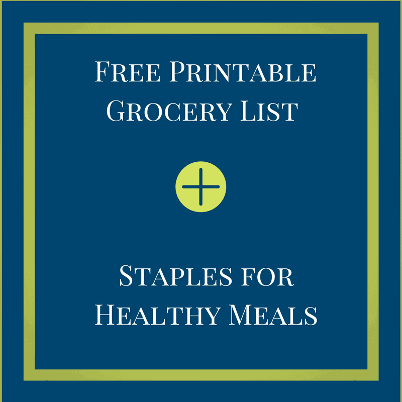 Free printable grocery shopping list along with a guide for foods to stock in your home for healthy eating.