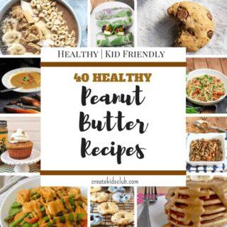 Peanut Butter Recipes | Best Healthy Peanut Butter Recipes | Breakfast | Lunch Recipes | Dinner Recipes | Snack Recipes | Dessert Recipes | Kid Friendly Recipe via createkidsclub.com