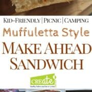 A summer sandwich recipe that is the perfect camping recipe or picnic recipe that is made ahead of time. This muffuletta style sandwich is kid friendly and easy to make.