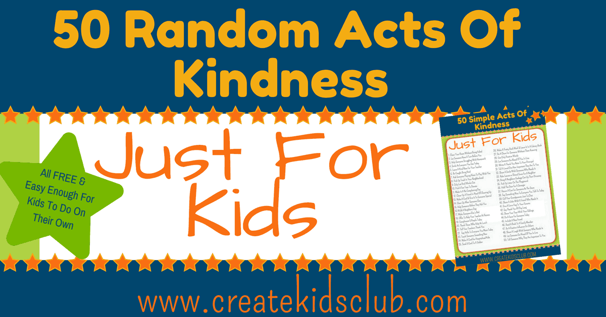 Random Acts Of Kindness For Kids Create Kids Club