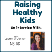 Raising Healthy Kids createkidsclub.com dietitian mom interview