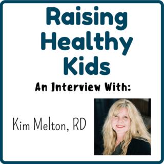 Raising Healthy Kids With Kim Melton