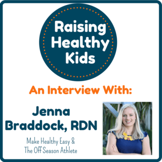 Raising Healthy Kids With Jenna Braddock