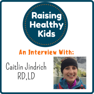 Raising Healthy Kids With Caitlin Jindrich