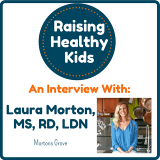 Raising Healthy Kids With Laura Morton