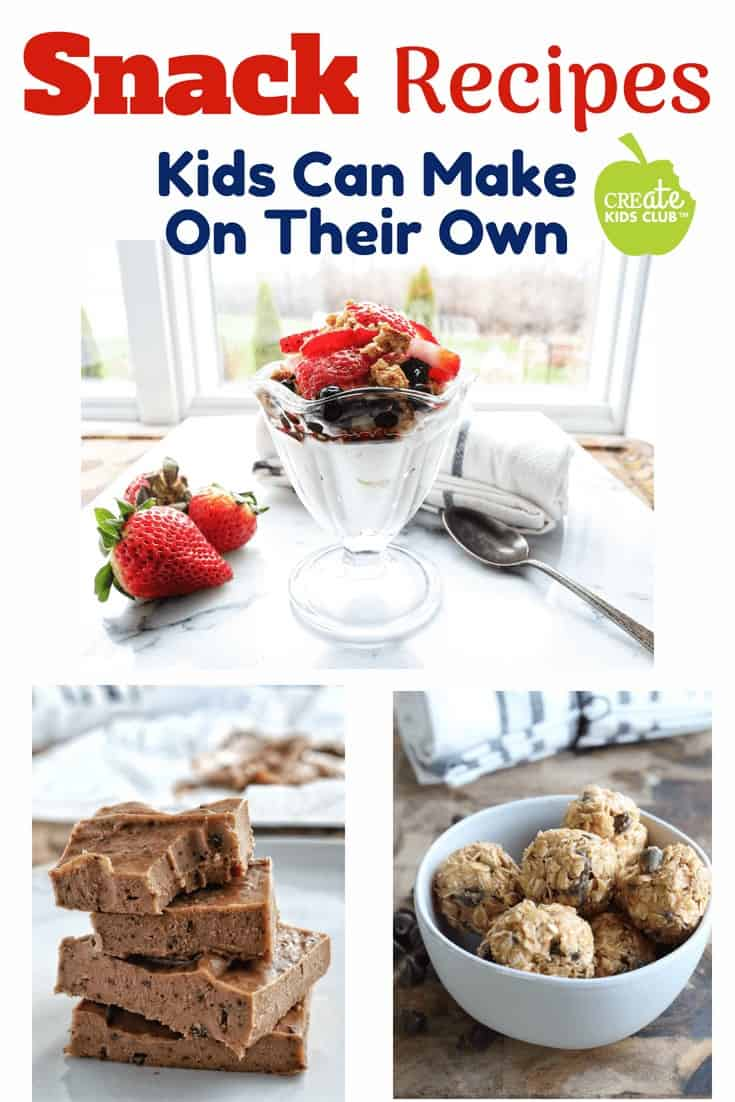 a photo with three photos of a parfait, fudge, and peanut butter balls with the words Snack Recipes Kida can make on their own.