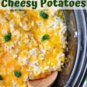 Crockpot Cheesy Potatoes, a cheesy potato recipe