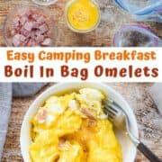 Easy Camping Breakfast showing boil in bag omelets
