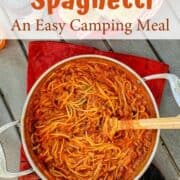 One pot camping meals: One pot spaghetti recipe