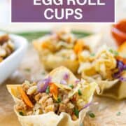 "the words ""easy pork egg roll cups"" with a picture of three egg rolls served in wonton cups"