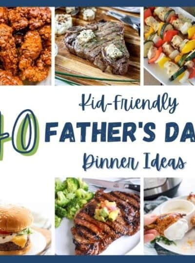40 father's day dinner ideas