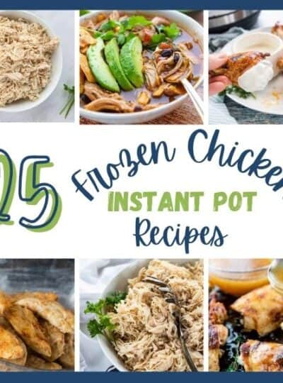The words 25 frozen chicken instant pot recipes with photos of 4 chicken recipes.