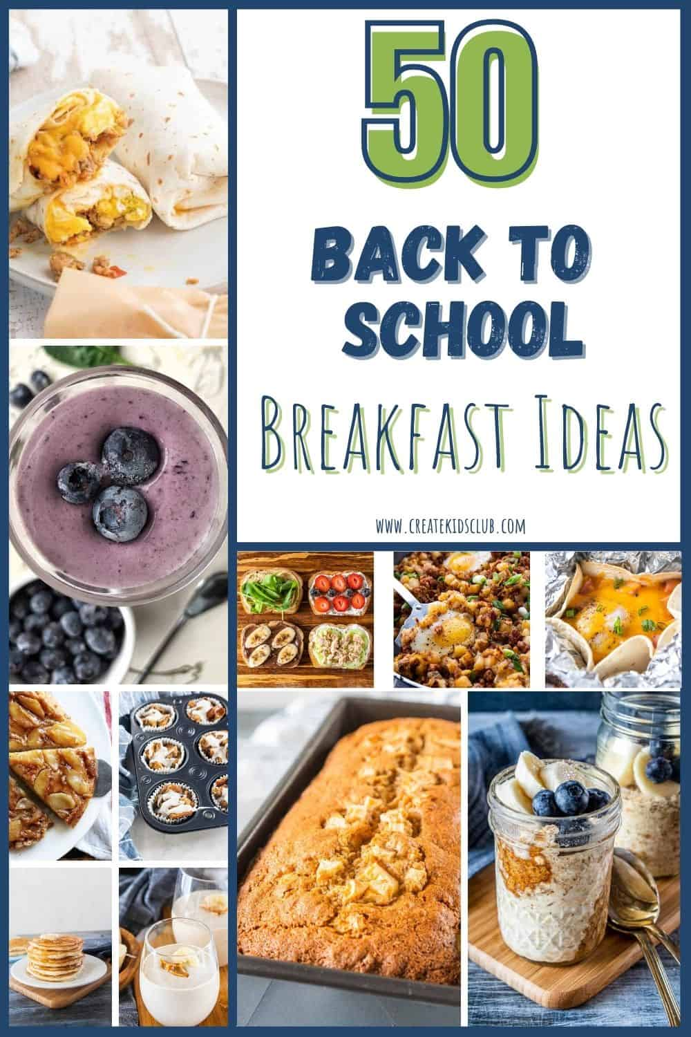 A compiling of breakfast recipe photos including egg burrito, overnight oats, smoothies, and pancakes with the words 50 back to school breakfast ideas.